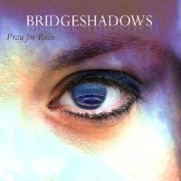 Bridgeshadows - Pray For Rain (Independent /YoungSide Records)
