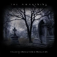 The Awakening - Tales Of Absolution + Obsoletion